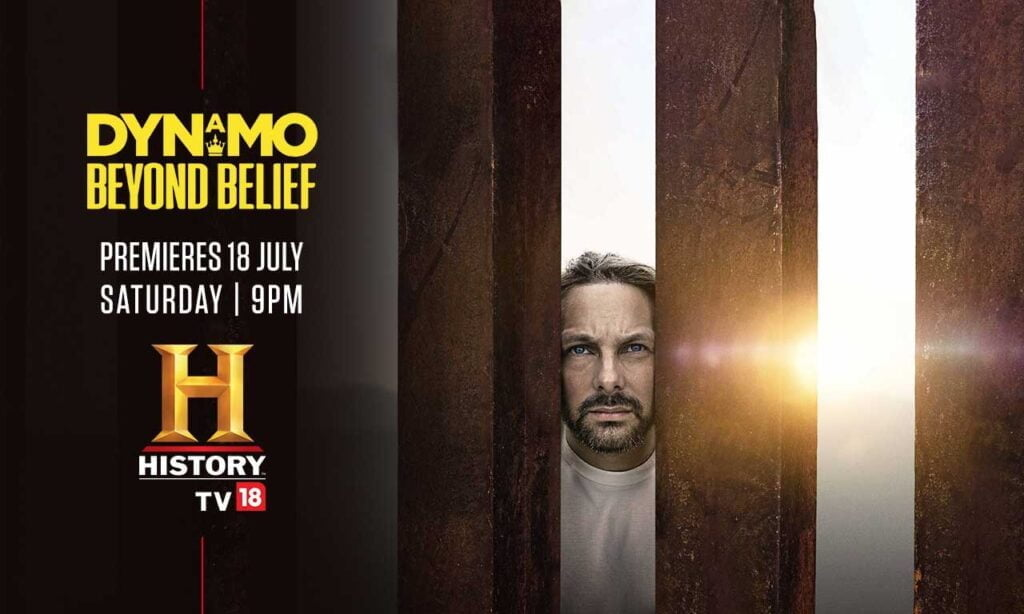 History TV18 to air the India-premiere of 'Dynamo:Beyond Belief' on 18th July, Saturday, 9 PM!
