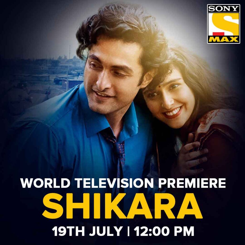 Article Sony Max To Air The World Television Premiere Of Vidhu Vinod Chopra S Romantic Drama Shikara Dreamdth Television Discussion Forums