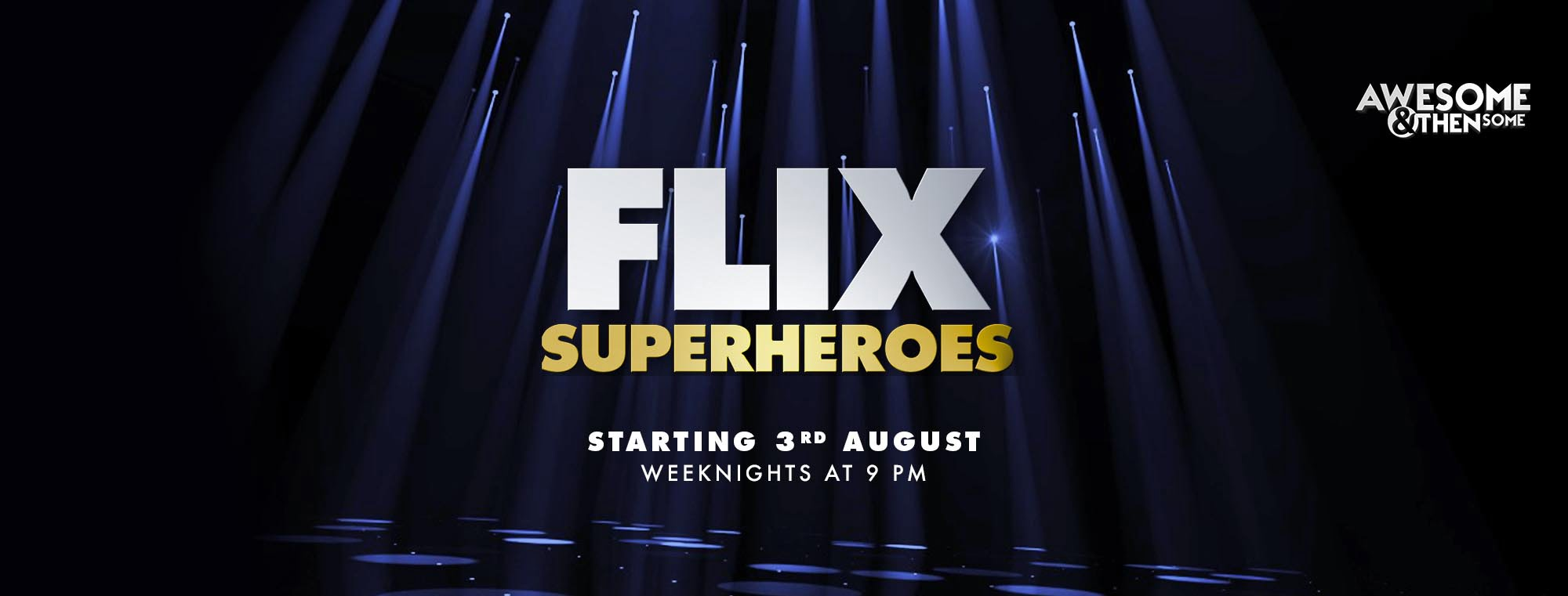 Discover the Humans behind the Superhumans who are #AwesomeAndThenSome with 'Flix Superheroes Chapter 2' on &flix
