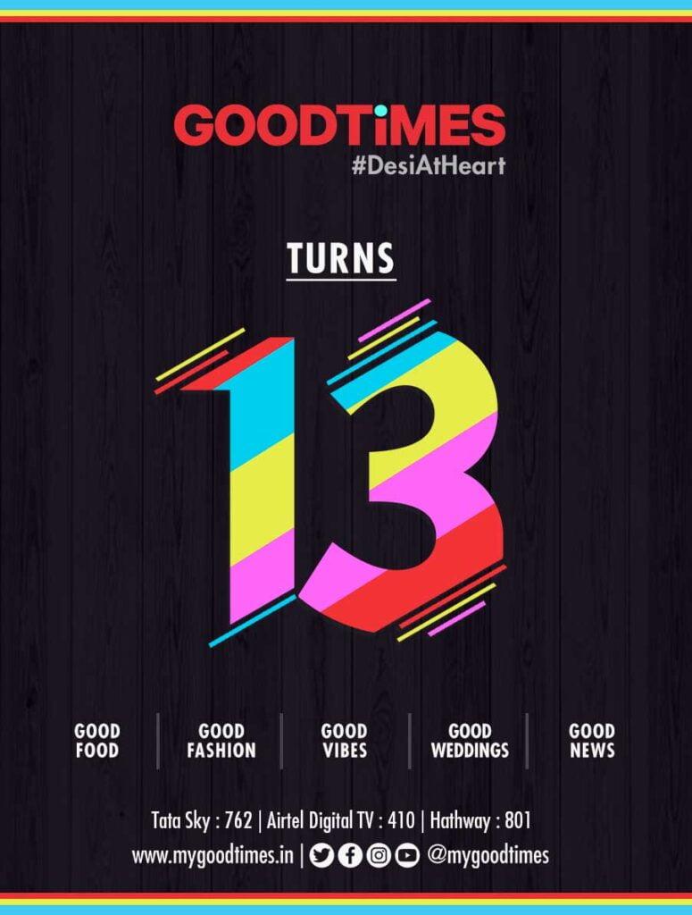 GOODTiMES celebrates its 13th anniversary with new tagline #DesiAtHeart