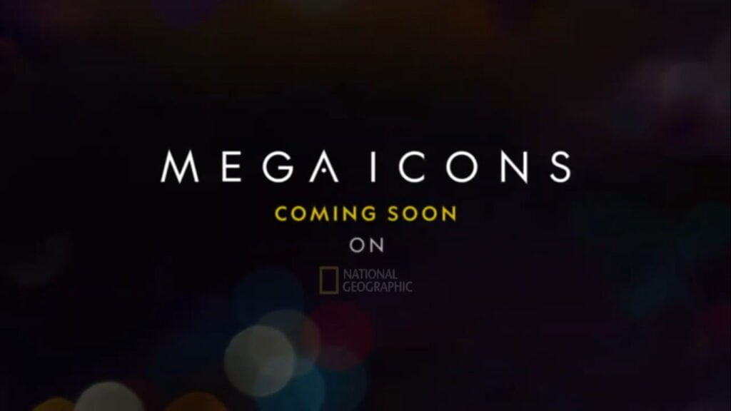 National Geographic back with second season of Mega Icons