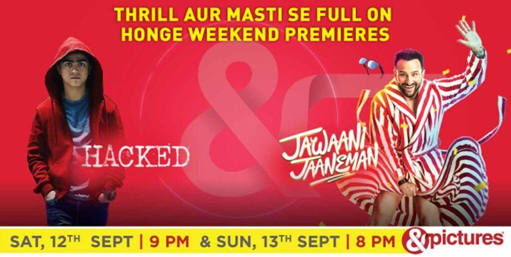 &pictures to premiere Hacked & Jawaani Jaaneman this weekend