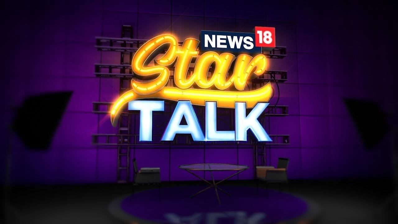 News18 Star Talk